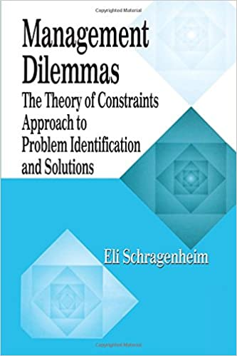 Management dilemmas the theory of constraints approach to problem management dilemmas the theory of constraints approach to problem identification and solutions eli schragenheim 9781574442229 amazon books fandeluxe Image collections