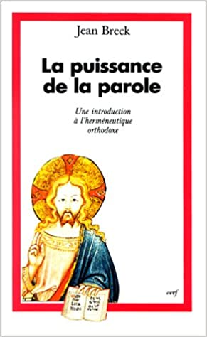 Livres gratuits La Puissance de la parole : Une introduction à l'herméneutique orthodoxe pdf ebook