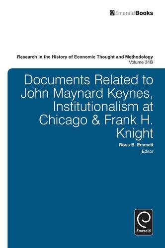 Documents Related to John Maynard Keynes, Institutionalism at Chicago and Franck H. Knight (Part B): Documents Related to John Maynard Keynes, ... at Chicago & Frank H. Knight (Part B): 31