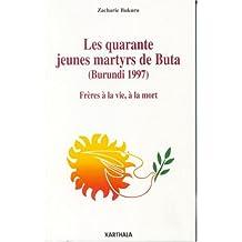 Les Quarante Jeunes Martyrs de Buta: Burundi 1997