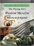 img - for The Flying Vet's Pigeon Health Management book / textbook / text book
