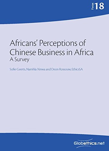 Download Africans' Perceptions of Chinese Business in Africa: A Survey (Globethics.net Focus) (Volume 18) pdf