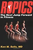 Ropics: The Next Jump Forward in Fitness