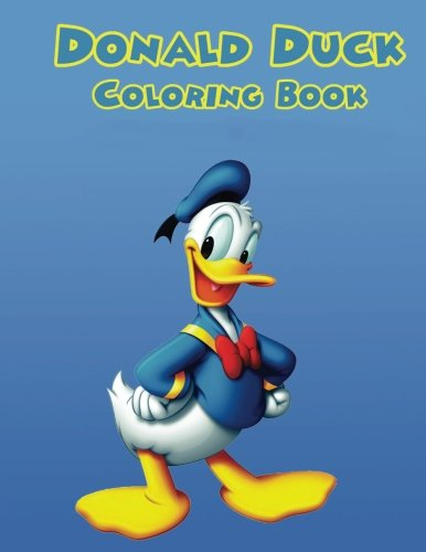 Donald Duck: Coloring Book for Kids and Adults, Activity Book, Great Starter Book for Children (Coloring Book for Adults Relaxation and for Kids Ages 4-12)