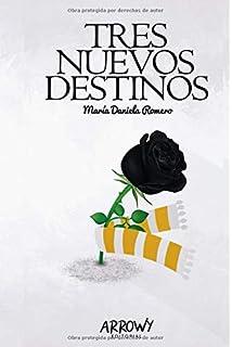 Tres Nuevos Destinos (Spanish Edition)