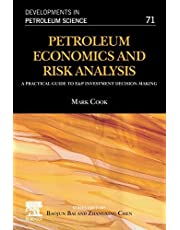 Petroleum Economics and Risk Analysis: A Practical Guide to E&P Investment Decision-Making
