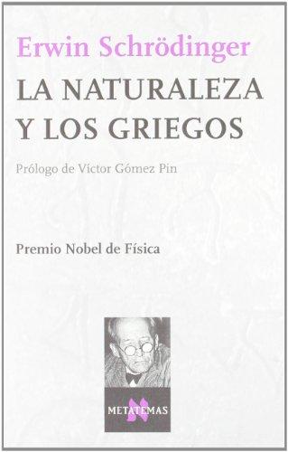Descargar Libro La Naturaleza Y Los Griegos Erwin Schrödinger