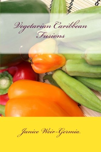 Search : Vegetarian Caribbean Fusions: by Turnahpot (Volume 1)