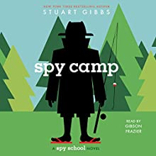Spy Camp: Spy School, Book 2 Audiobook by Stuart Gibbs Narrated by Gibson Frazier