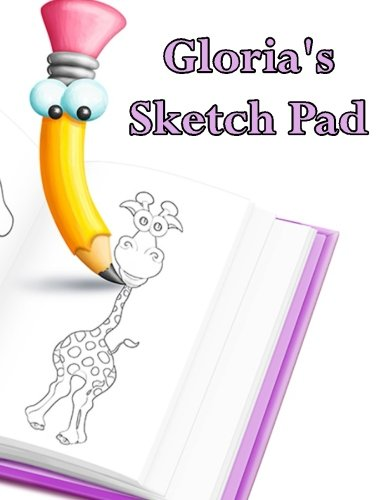 Gloria's Sketch Pad: 50 Blank Pages in a Library Quality Bound Book to Draw Anything That Comes To Mind PDF