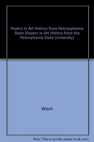 Papers in Art History from the Pennsylvania State University, Vol 6. Part 1: Triumphal Celebrations and the Rituals of S