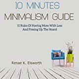 10 Minutes Minimalism Guide: 11 Rules of Having