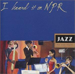 i-heard-it-on-npr-jazz-for-blue-nights