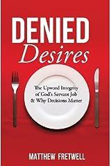 Denied Desires by Matthew Fretwell (2013-04-18) Paperback