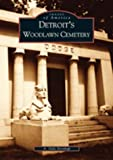 img - for Detroit's Woodlawn Cemetery (MI) (Images of America) book / textbook / text book
