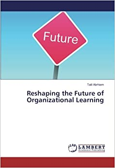 Book Reshaping the Future of Organizational Learning