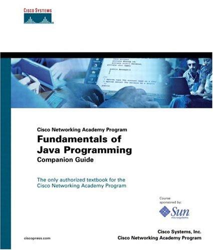 Fundamentals of Java Programming Companion Guide (Cisco Networking Academy Program) by Brand: Cisco Press