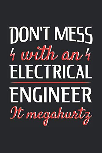 Don't Mess With An Electrical Engineer It Megahurtz: Engineering Themed Blank Lined Notebook ()