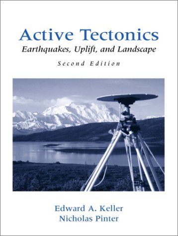 Active Tectonics: Earthquakes, Uplift, and Landscape (2nd Edition)
