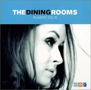Dining Rooms Numero Deux Amazon Com Music
