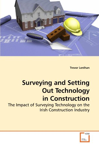 Surveying and Setting Out Technology in Construction: The Impact of Surveying Technology on the Irish Construction Industry