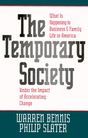 The Temporary Society: What is Happening to Business and Family Life in America Under the Impact of Accelerating Change