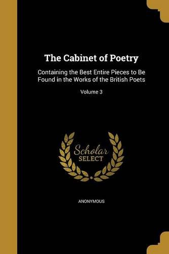Download The Cabinet of Poetry: Containing the Best Entire Pieces to Be Found in the Works of the British Poets; Volume 3 ebook