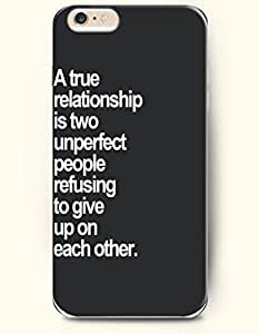 iPhone Case,OOFIT iPhone 6 Plus (5.5) Hard Case **NEW** Case with the Design of A true relationship is two unperfect people refusing to give up on each other. - Case for Apple iPhone iPhone 6 (5.5) (2014) Verizon, AT&T Sprint, T-mobile