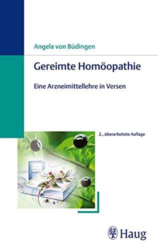 Gereimte Homöopathie: Eine Arzneimittellehre in Versen