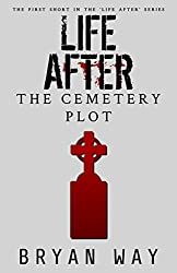 Life After: The Cemetery Plot (Life After shorts Book 1)
