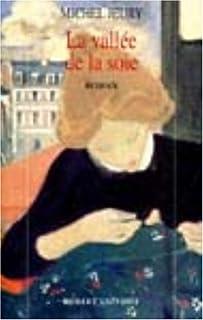 La vallée de la soie  : roman, Jeury, Michel