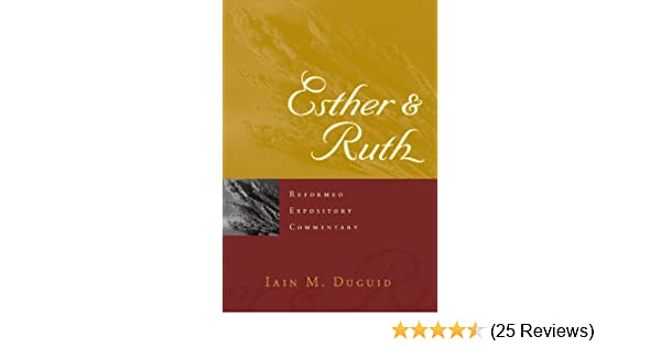 Esther ruth reformed expository commentary kindle edition by esther ruth reformed expository commentary kindle edition by iain m duguid religion spirituality kindle ebooks amazon fandeluxe Choice Image