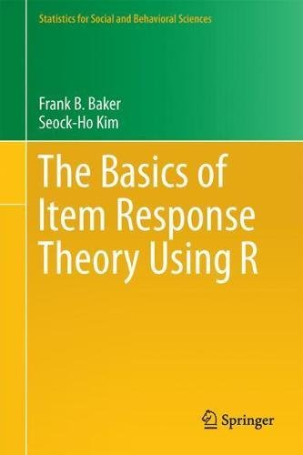 The Basics of Item Response Theory Using R (Statistics for Social and Behavioral Sciences) (Item Response Theory R)