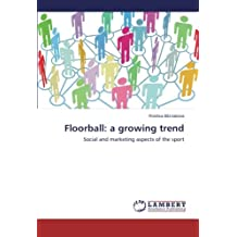 Floorball: a growing trend: Social and marketing aspects of the sport