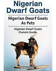Nigerian Dwarf Goats. Nigerian Dwarf Goats As Pets. Nigerian Dwarf Goats Owners Guide.