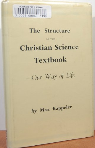 The Structure of the Christian Science Textbook--Our Way of Life, Vol. I: Revelation of the Structure