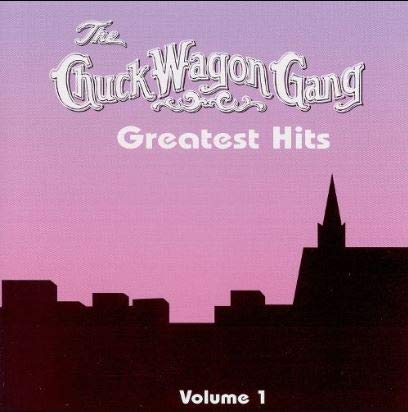 Chuck Wagon Gang - Vol. 1-Greatest Hits
