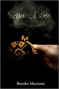 Setting Fires: Book One: Volume 1