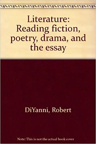 diyanni robert. literature reading fiction poetry drama and the essay