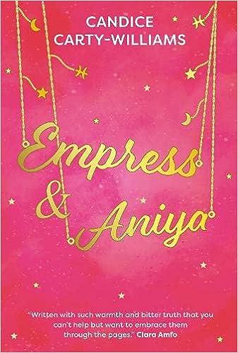 Empress & Aniya : Candice Carty-Williams: Amazon.co.uk: Books