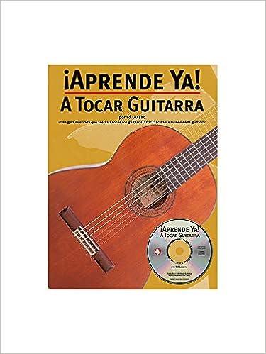 Aprende Ya] A Tocar Guitarra: Amazon.es: Ed Lozano: Libros
