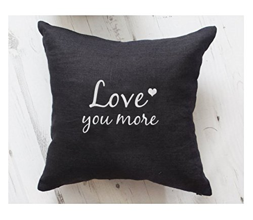 Love you more pillowcase, cushion cover with embroidered quote. Husband Gift, Anniversary Gifts, Gift for Him, Anniversary Gifts for Boyfriend, 16x16