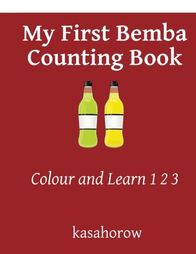 Download My First Bemba Counting Book: Colour and Learn 1 2 3 (Bemba kasahorow) pdf epub