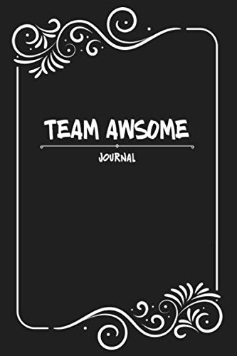 Team Awsome: Lined Blank Notebook Journal Gift for Team, New Employee, Great Gifts For Coworkers, Employees, And Staff Members