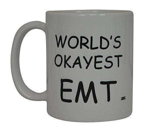 - EMT Funny Coffee Mug World's Okayest EMT Novelty Cup Great Gift Idea For EMT EMS Paramedic Ambulance