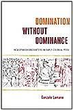 Domination Without Dominance, Gonzalo Lamana, 0822342936