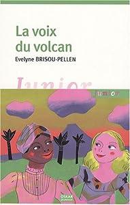 """Afficher """"La voix du volcan"""""""