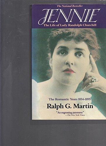 Jennie: The Life of Lady Randolph Churchill, Vol. 1: The Romantic Years, 1854-1895