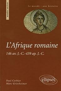 L'Afrique romaine : 146 av. J.-C. - 439 ap. J.-C. par Paul Corbier