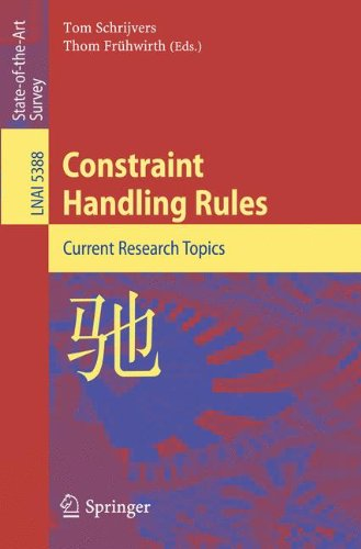Constraint Handling Rules: Current Research Topics (Lecture Notes in Computer Science) by Springer